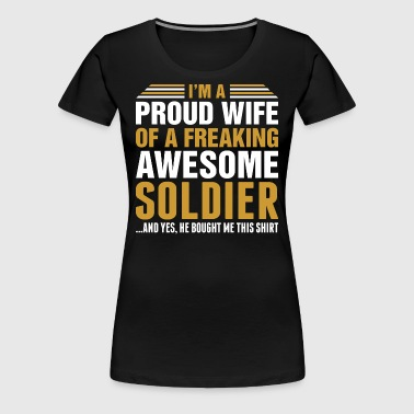 Im A Proud Wife Of Awesome Soldier - Women's Premium T-Shirt