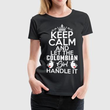 Keep Calm Colombian Girl Handle It - Women's Premium T-Shirt