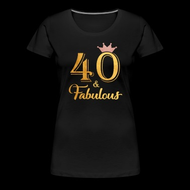 40 Fabulous Queen Shirt 40th Birthday Gifts - Women's Premium T-Shirt