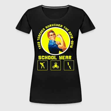 this teacher survived the 2015-2016 schoolyear - Women's Premium T-Shirt