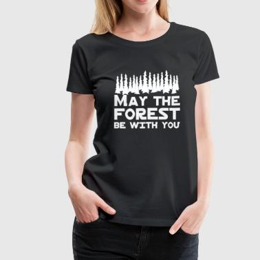 May the Forest Be With You - Women's Premium T-Shirt