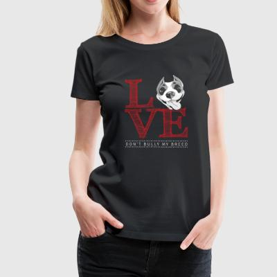 Pitbulls lover - Don't bully my breed - Women's Premium T-Shirt