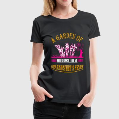 Grandmother's heart - A garden of love - Women's Premium T-Shirt