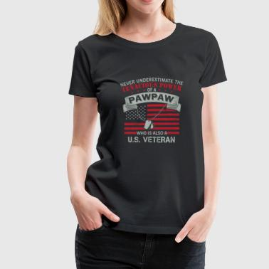 US veteran pawpaw - Never underestimate - Women's Premium T-Shirt