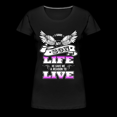 Son - My son gave me a reason to live - Women's Premium T-Shirt