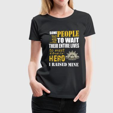 Mom - I raised my own hero awesome t-shirt - Women's Premium T-Shirt