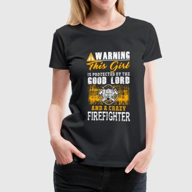 Firefighter - this girl is protected by a crazy - Women's Premium T-Shirt