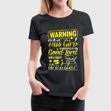 Welder - this girl is protected by a crazy welde - Women's Premium T-Shirt