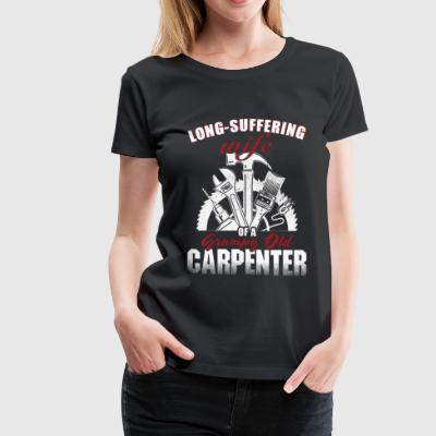 Carpenter - long-suffering wife opa grumpy old c - Women's Premium T-Shirt
