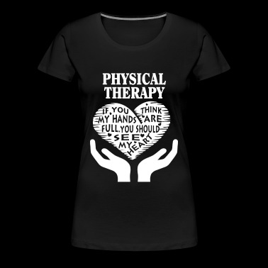 Physical therapy - You should see my heart t - s - Women's Premium T-Shirt