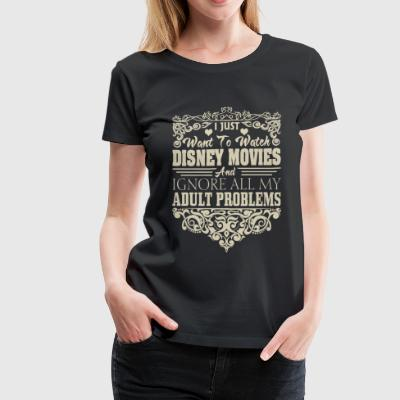 I just want to watch Disney movies - Women's Premium T-Shirt
