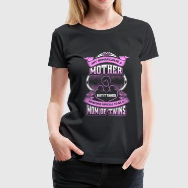 Twins - It takes some special to be a mom of twi - Women's Premium T-Shirt