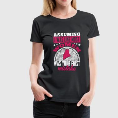 Maine girl - Assuming I was like most women is . - Women's Premium T-Shirt