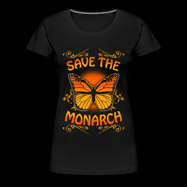 Monarch - Monarch - save the monarch butterfly T - Women's Premium T-Shirt