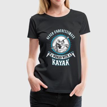 A woman with a Kayak - Never underestimate - Women's Premium T-Shirt