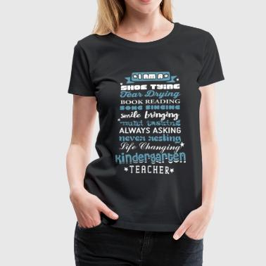Kindergarten teacher - I'm a shoe tying tear dry - Women's Premium T-Shirt