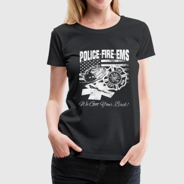 Police fire department - We got your back - Women's Premium T-Shirt