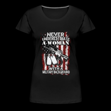 Army - Army - never underestimate a military bac - Women's Premium T-Shirt