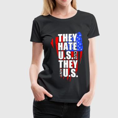 United States - They hate US coz they ain't US - Women's Premium T-Shirt