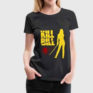 T-shirt for Kill Bill lover - Women's Premium T-Shirt