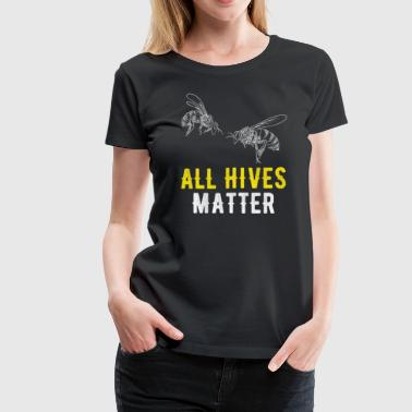 All Hives matter - Women's Premium T-Shirt