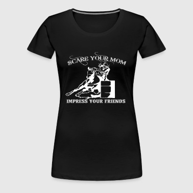 Barrel Race Scare Your Mom. - Women's Premium T-Shirt