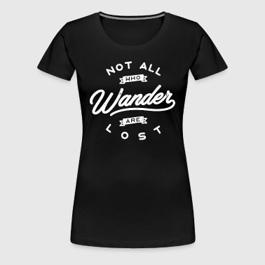 Not all are lost - Women's Premium T-Shirt