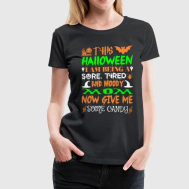 This Halloween Being Tired Moody Mom Candy - Women's Premium T-Shirt