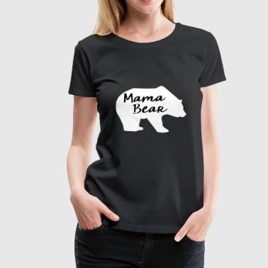 Mama Bear White - Women's Premium T-Shirt