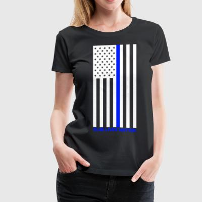 Blue Lives Matter - Women's Premium T-Shirt