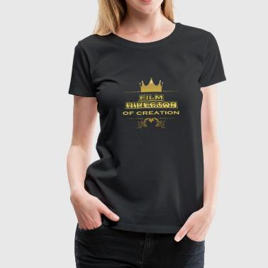 CRONE KING CREATION MASTER GIFT FILM DIRECTOR - Women's Premium T-Shirt