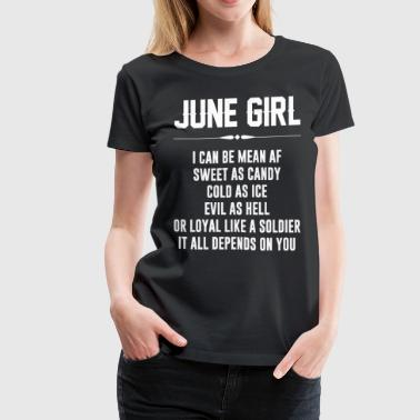June girl I can be mean AF - Women's Premium T-Shirt