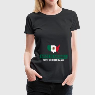 Made In America With Mexican Parts Mexico Flag - Women's Premium T-Shirt