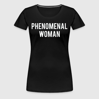 Phenomenal woman shirt - Women's Premium T-Shirt