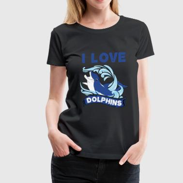 I love Dolphins Shirt Cute Animals Cool Quote Gift - Women's Premium T-Shirt