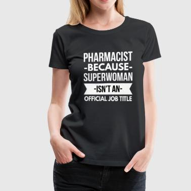 Pharmacist Superwoman - Women's Premium T-Shirt