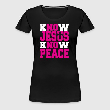 KNOW JESUS KNOW PEACE 1 - Women's Premium T-Shirt