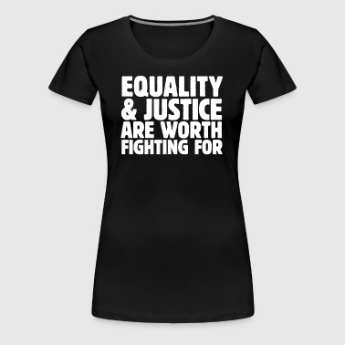 Equality & Justice white - Women's Premium T-Shirt