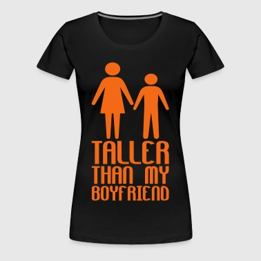 Taller Girlfriend - Women's Premium T-Shirt