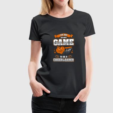 Basketball too much game to be a cheerleader shi - Women's Premium T-Shirt