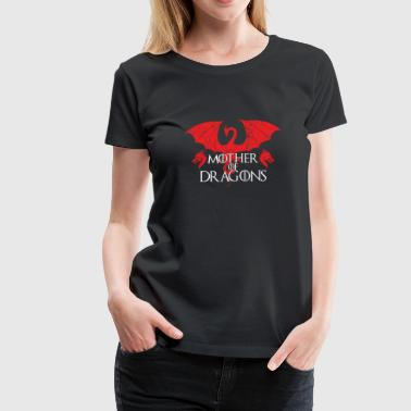 Mother Of Dragons - Women's Premium T-Shirt