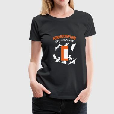Purrrscription for Happiness Shirt - Cat Lover - Women's Premium T-Shirt