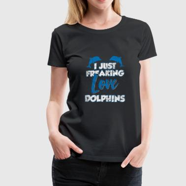 I just freaking love dolphins - Women's Premium T-Shirt