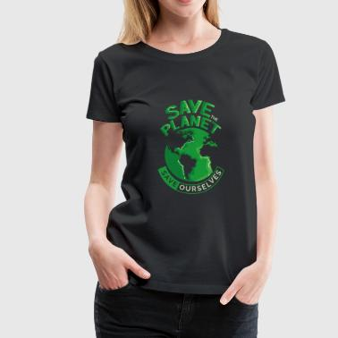 Earth Day Climate Change Save The Planet - Women's Premium T-Shirt