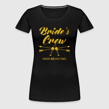 Perfect Brides Crew Bachelorette Party with golden - Women's Premium T-Shirt