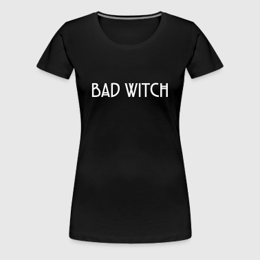 Bad Witch - Women's Premium T-Shirt
