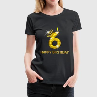 6 - Happy Birthday - Golden Number - Women's Premium T-Shirt