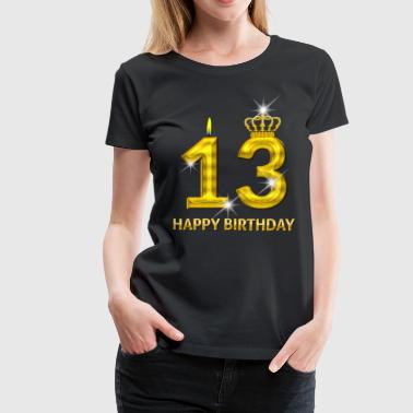 13 - Happy Birthday - Golden Number - Women's Premium T-Shirt