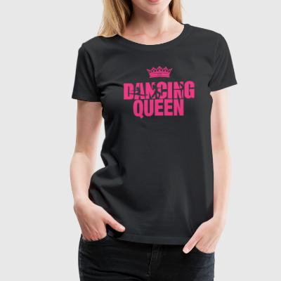 Dancing Queen - Women's Premium T-Shirt