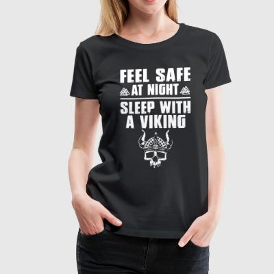 Feel safe at night sleep with a viking - Women's Premium T-Shirt